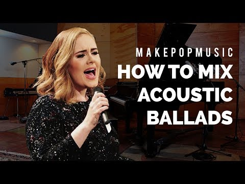 How to Mix Acoustic Pop (Adele , Sam Smith, Ed Sheeran)