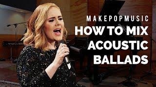 How to Mix Acoustic Pop (Adele , Sam Smith, Ed Sheeran)