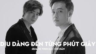 Dịu Dàng Đến Từng Phút Giây - Quang Vinh Feat. Chi Dân