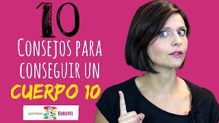 10 consejos para conseguir un CUERPO 10