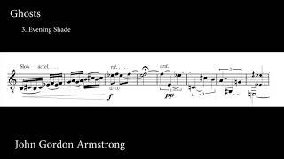 John Gordon Armstrong: Ghosts 3. Evening Shade (Score Video)
