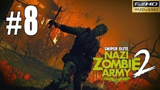 Snipers Elite: Nazi Zombie Army 2 Walkthrough Gameplay - Part 8 Tower Of Hellfire #1 1080p