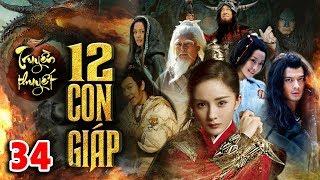 Phim Mới Hay Nhất 2020   TRUYỀN THUYẾT 12 CON GIÁP - TẬP 34   Phim Bộ Trung Quốc Hay Nhất 2020
