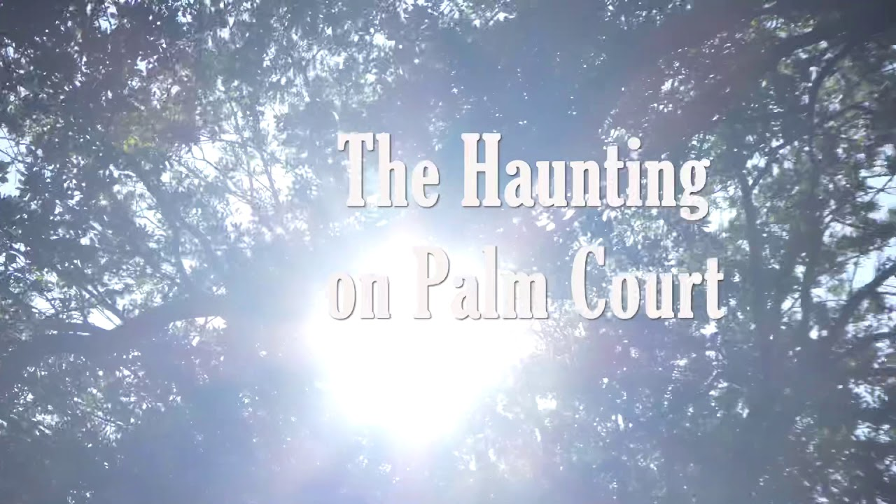 The Haunting of Palm Court