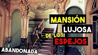 LA MANSIÓN SEÑORIAL DE LOS ESPEJOS ABANDONADA | Desastrid Vlogs