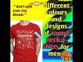 Different colours and designs of round neck t shirts for men