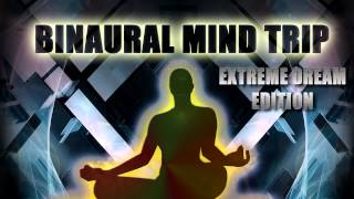 Binaural Mind Trip - Extreme Dream Edition - Theta Realms Audio Entrainment