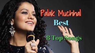 Palak Muchhal best songs।।Palak Muchhal all time hit hindi mp3 songs।।Palak Muchhal audio Jukebox।।