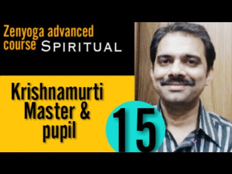 15.ZAd|| J Krishnamurti Master & pupil || Ashish Shukla from DEEP KNOWLEDGE