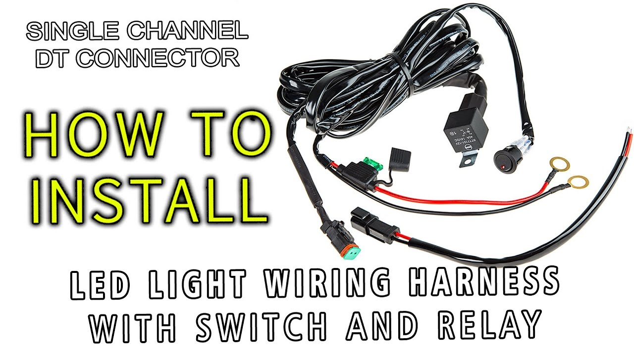 Led light wiring harness with switch and relay single channel dt led light wiring harness with switch and relay single channel dt connector youtube asfbconference2016 Choice Image
