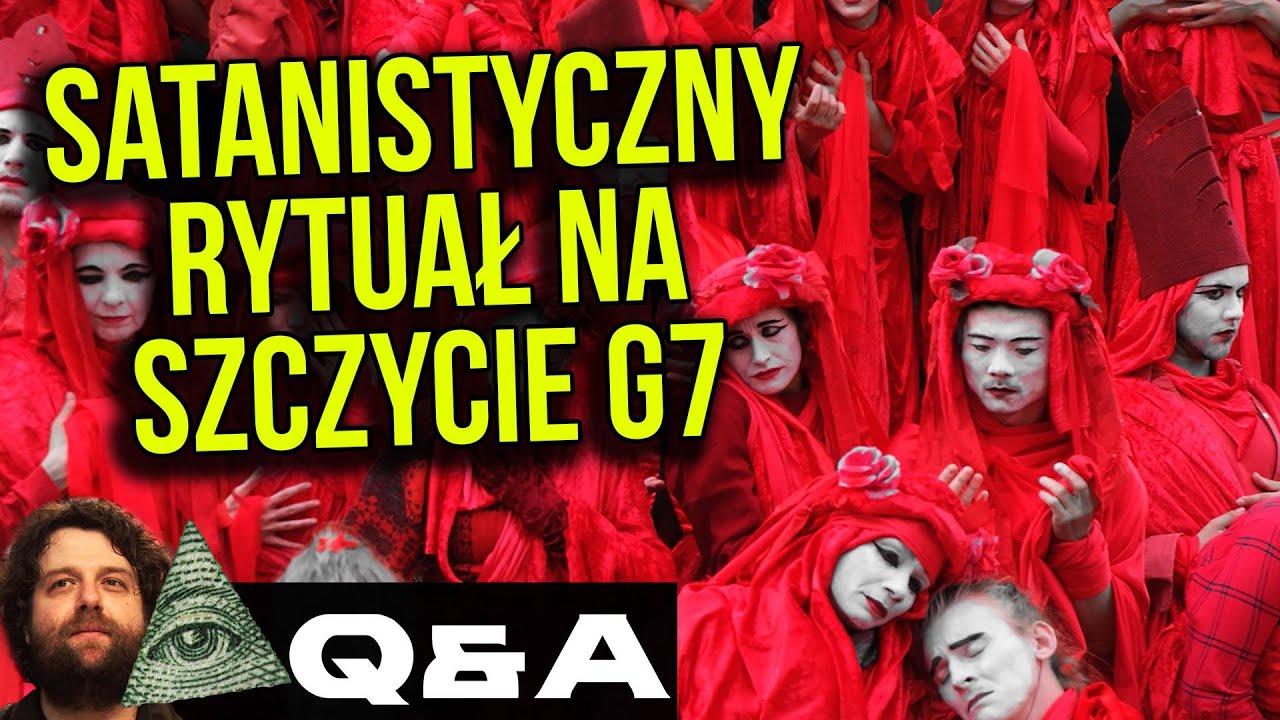 Satanistyczny Rytuał na Szczycie G7 [ Film ] - Q&A Ator Plociuch Przepowiednie Analiza Wielki Reset