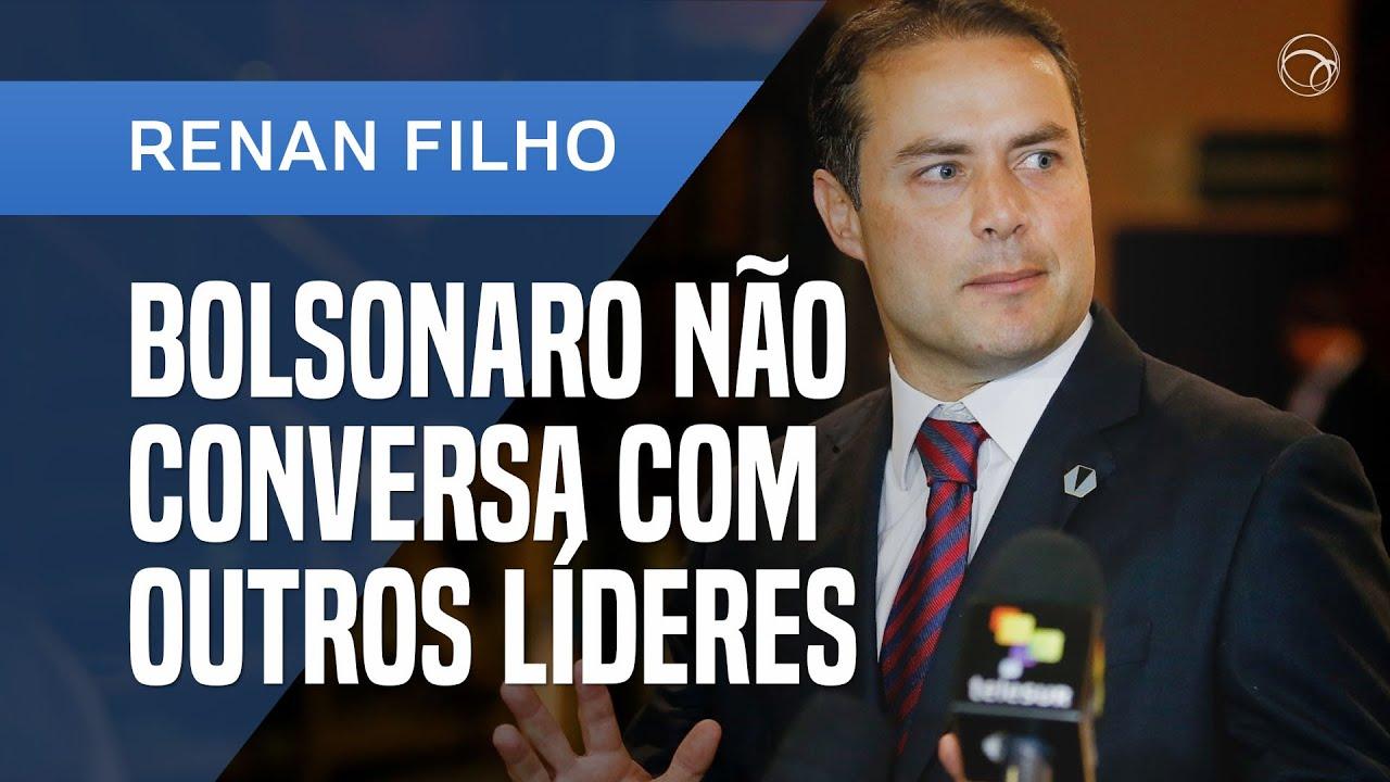 Notícias - BOLSONARO NÃO CONVERSA COM OUTROS LÍDERES, DIZ RENAN FILHO - online