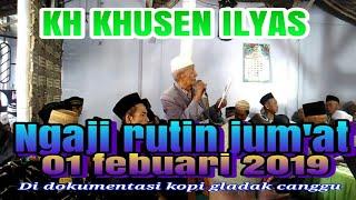 Gambar cover Kh khusen ilyas  ngaji rutin jum'at  01 febuari 2019