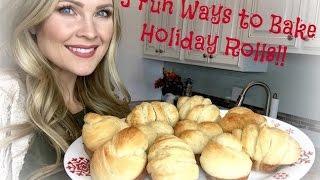 3 Fun Ways to Bake Holiday Rolls!!