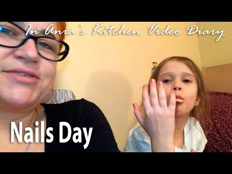 Ania's Video Diary - Nails Day - Daily Vlog