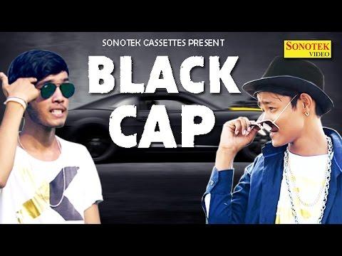Black Cap || Haryanvi New Hip Hop Song 2017 || Sooraj Zejax, Mayur Swaggy