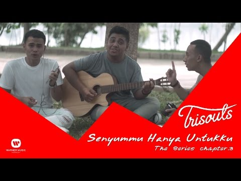 Trisouls - Senyummu Hanya Untukku The Series -  Chapter #3