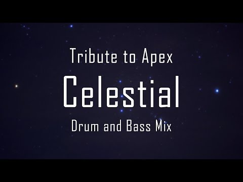 Celestial | Tribute to Apex | Drum and Bass Mix