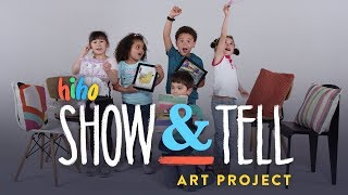 Kids Show and Tell: Art Project | Show and Tell | HiHo Kids