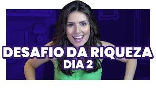 DESAFIO DA RIQUEZA 2º DIA: A tarefa do autoconhecimento financeiro (É pra fazer sem reclamar!)