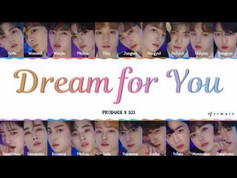Produce X 101 (프로듀스 X 101) - 'Dream For You (꿈을 꾼다)' [Color Coded Han/Rom/Eng Lyrics]