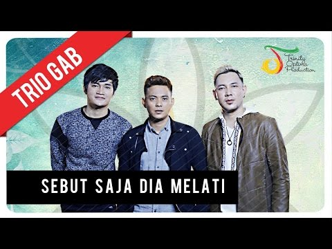 Trio GAB - Sebut Saja Dia Melati | Official Video Clip