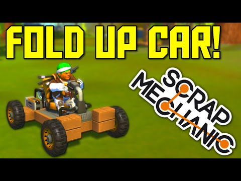 Scrap Mechanic Gameplay - Fold Up Compact Car! (Let