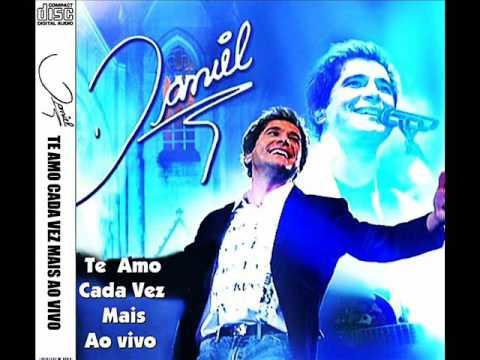 Daniel - Te Amo Cada Vez Mais {Ao Vivo} (2005)