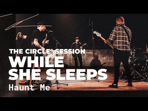 While She Sleeps - Haunt Me | The Circle° Sessions