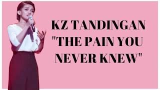 [Singer 2018] KZ TANDINGAN (PHILIPPINES) - THE PAIN YOU NEVER …