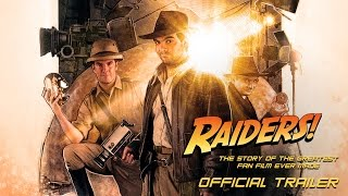 RAIDERS!: THE STORY OF THE GREATEST FAN FILM EVER MADE [Trailer] In theaters & On Demand 6/17!