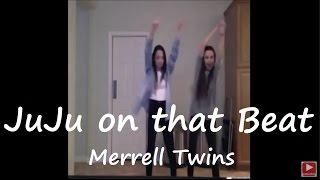 Juju on that Beat  - Merrell Twins