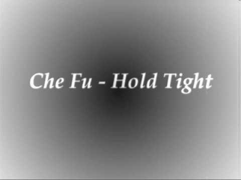 Che Fu - Hold Tight.wmv