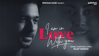I Am In Love With You - Rajat Sharad Mp3 Song Download