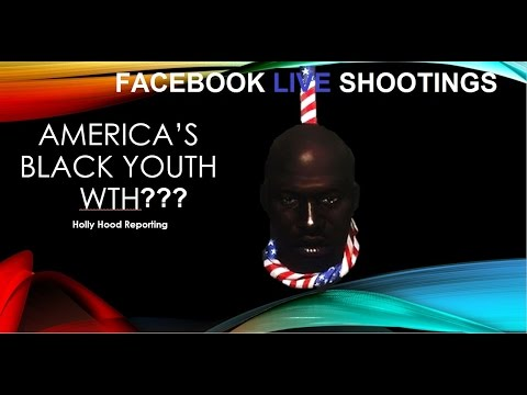 FACEBOOK LIVE -- America's Black Youth WTH?