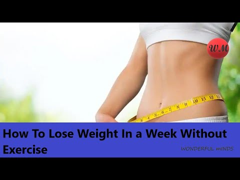 How To Lose Weight In a Week Without Exercise