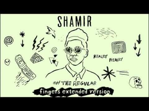 Shamir - On The Regular (Fingers Extended Version)