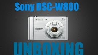 sony dcw w800 unboxing and test footage