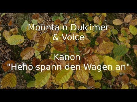 A canon on mountain dulcimer - Heho spann den Wagen an