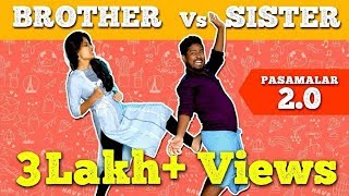 Brother Vs Sister | Pasamalar 2.0 | 90's Kids | IBC Tamil | Brother and Sister Comedy Video