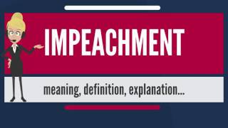 ✪✪✪✪✪ http://www.theaudiopedia.com ✪✪✪✪✪what is impeachment? what does impeachment mean? meaning - pronunciation defini...