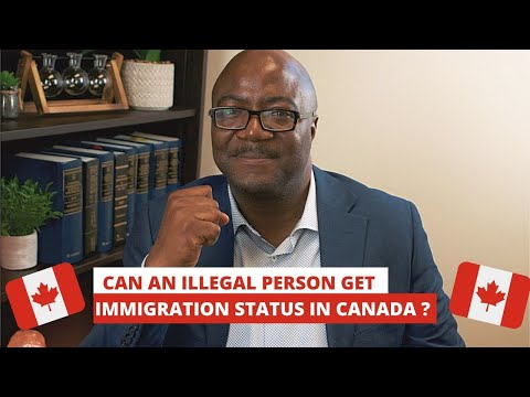 Can An Illegal Person Get Immigration Status In Canada?