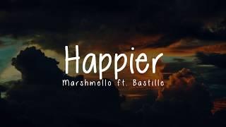 Marshmello ft. Bastille - Happier (LYRICS)