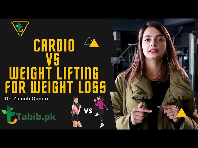 Cardio Vs Strength Training Which Is Better for Weight Loss ? in Urdu/Hindi With Dr. Zainab Tabib.pk