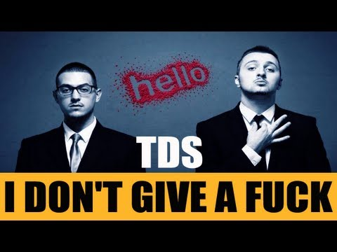 TDS - I Don't Give A Fuck (HELLO - Album 2013)