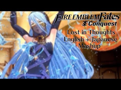 Fire Emblem Fates - Lost in Thoughts all Alone (Dark Song) (No Garon) (Japanese AND English Mashup)