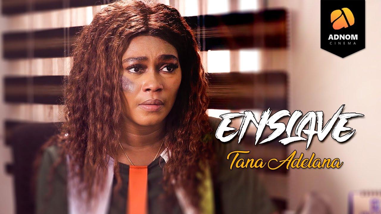 Download ENSLAVE | TANA ADELANA, KENNETH NWADIKE, OBY JEMEDAFE, DAVID ASEKHALAIYE | 2021 NOLLYWOOD MOVIE