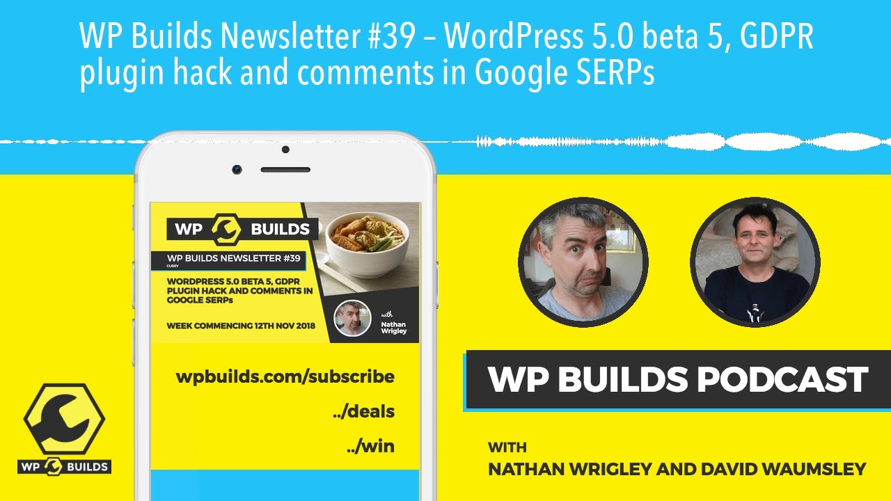WP Builds Newsletter #39 – WordPress 5 0 beta 5, GDPR plugin hack and  comments in Google SERPs