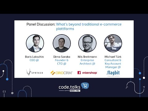 code.talks commerce special 2017 - Panel Discussion: What's beyond traditional e-commerce platforms