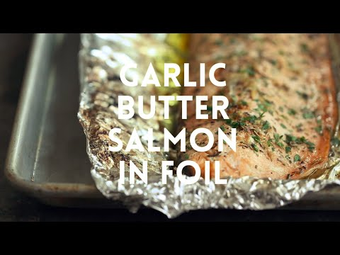 Garlic Butter Salmon In Foil
